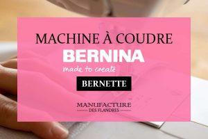 Comparatif des meilleures machines à coudre Bernina Bernette