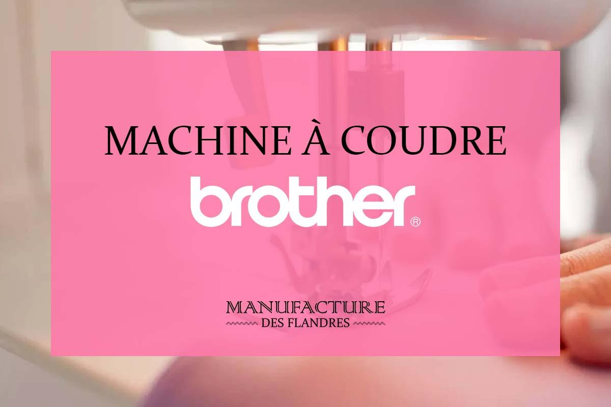 Comparatif des meilleures machines à coudre Brother
