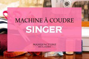 Comparatif des meilleures machines à coudre Singer