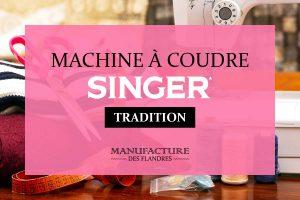 Comparatif des meilleures machines à coudre Singer Tradition